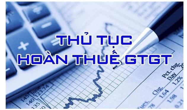 Quy Định Về Hoàn Thuế GTGT Mới Nhất
